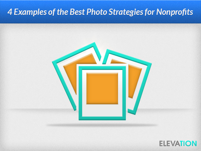 4-examples-of-the-best-photo-strategies-for-nonprofits