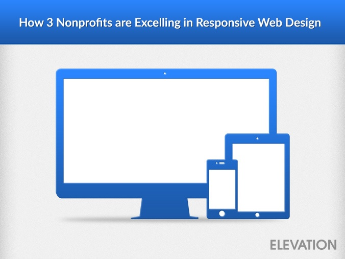 How 3 Nonprofits are Excelling in Responsive Web Design