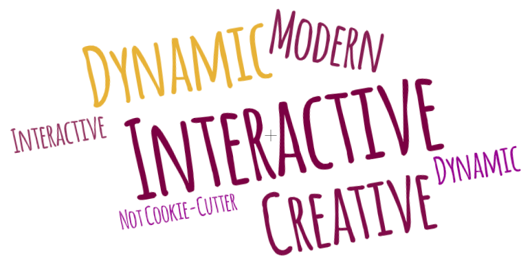 Wordcloud of Dynamic, Interactive, Modern, Creative, Not Cookie Cutter