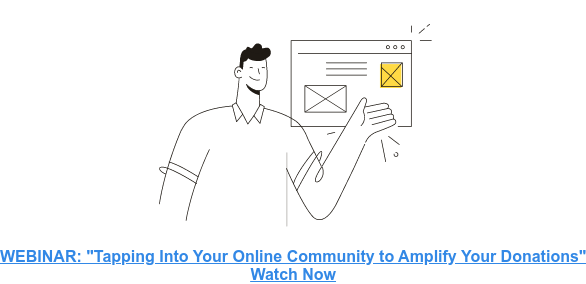 tapping into your online community to amplify your donations - webinar on april 30 at 1pm est. click to register